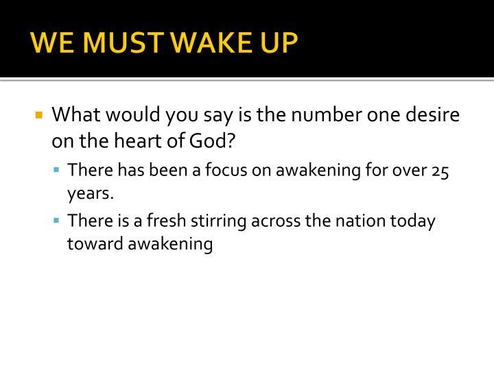 WE MUST WAKE UP