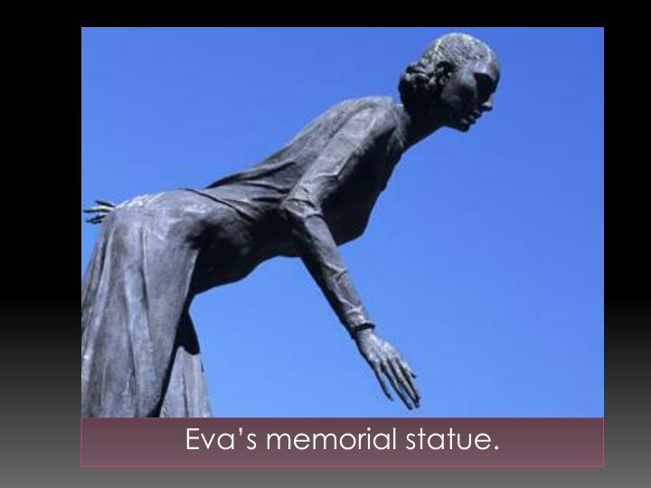 Eva's memorial statue.