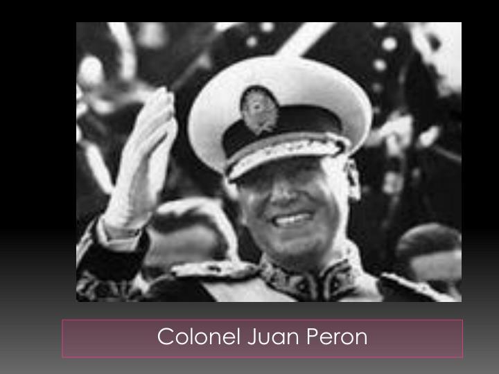 Colonel Juan Peron