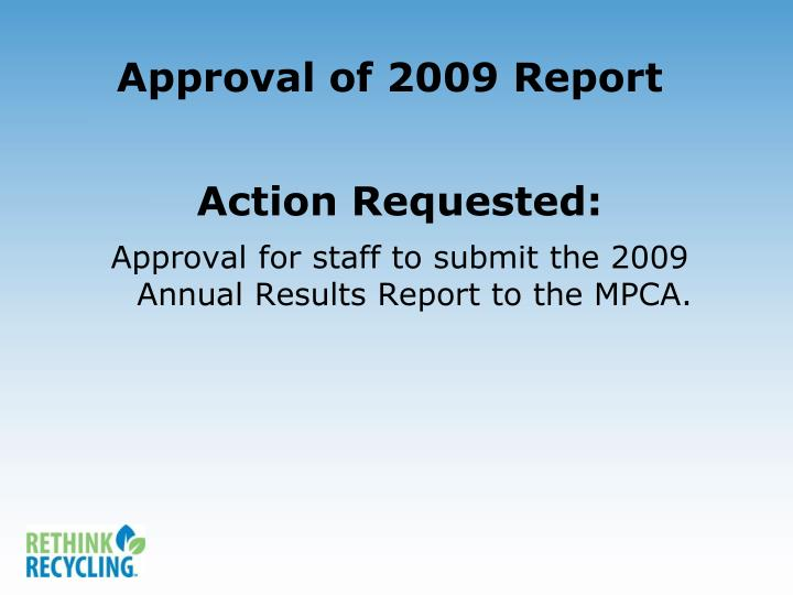 Approval of 2009 Report