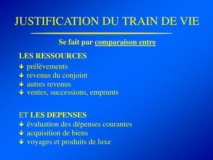JUSTIFICATION DU TRAIN DE VIE
