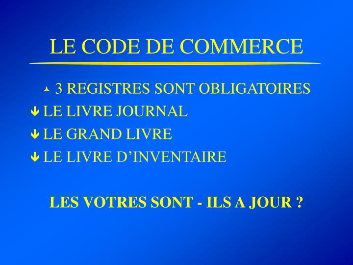 LE CODE DE COMMERCE