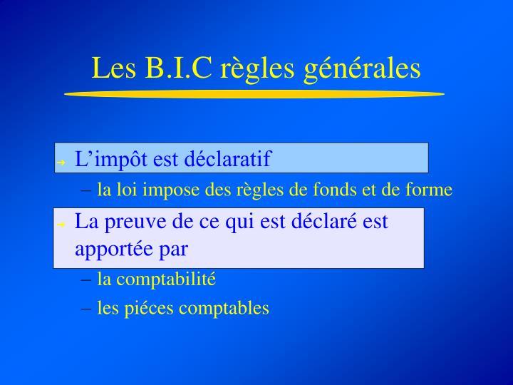 Les B.I.C règles générales