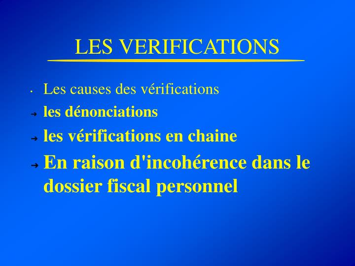 LES VERIFICATIONS