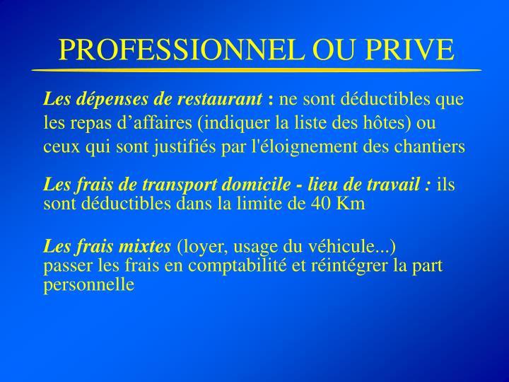 PROFESSIONNEL OU PRIVE