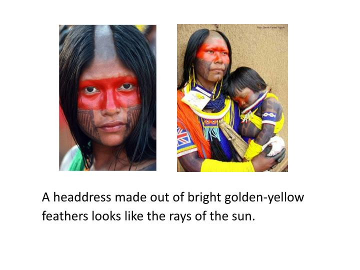 A headdress made out of bright golden-yellow feathers looks like the rays of the sun.