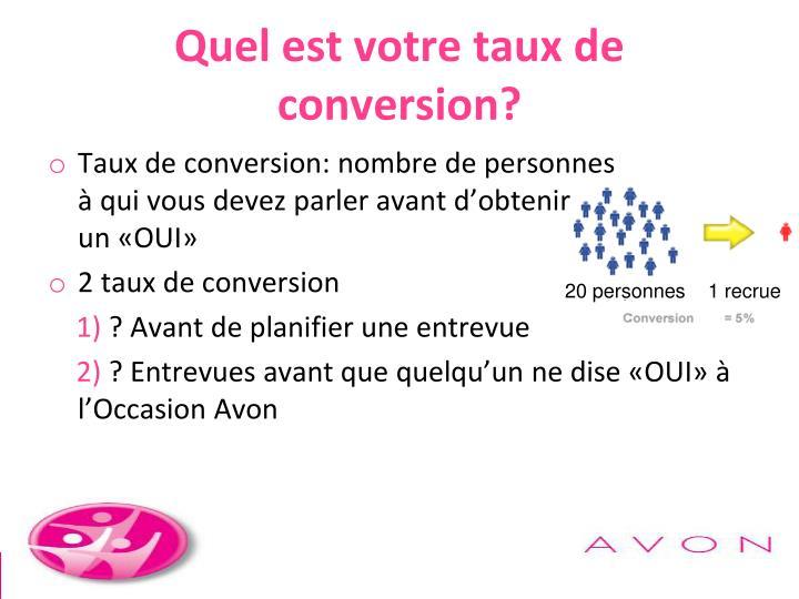 Quel est votre taux de conversion?
