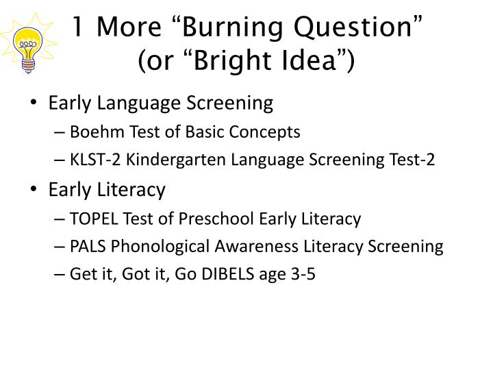 """1 More """"Burning Question"""""""