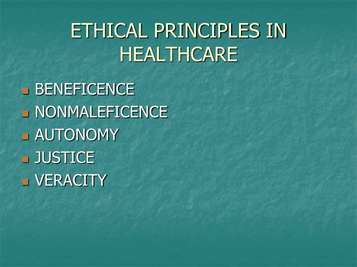 ETHICAL PRINCIPLES IN HEALTHCARE