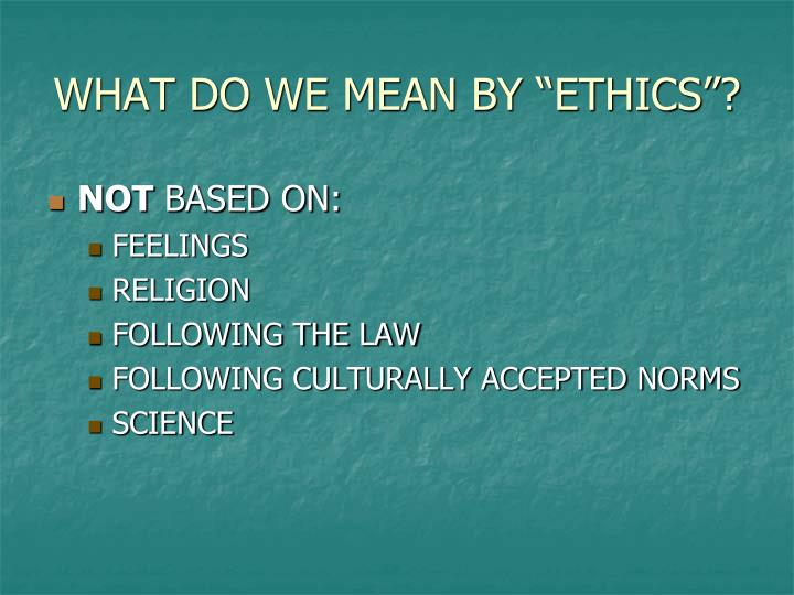 What do we mean by ethics1