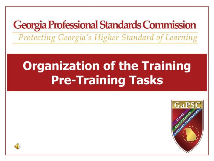Organization of the Training