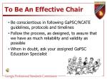 to be an effective chair1