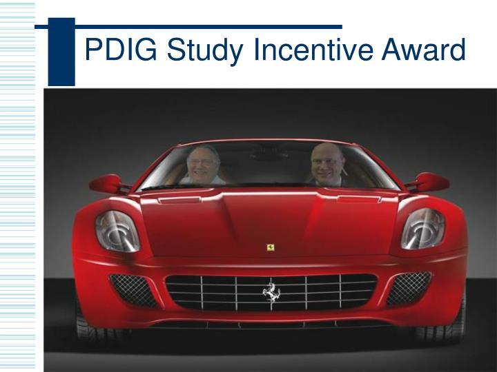 PDIG Study Incentive Award