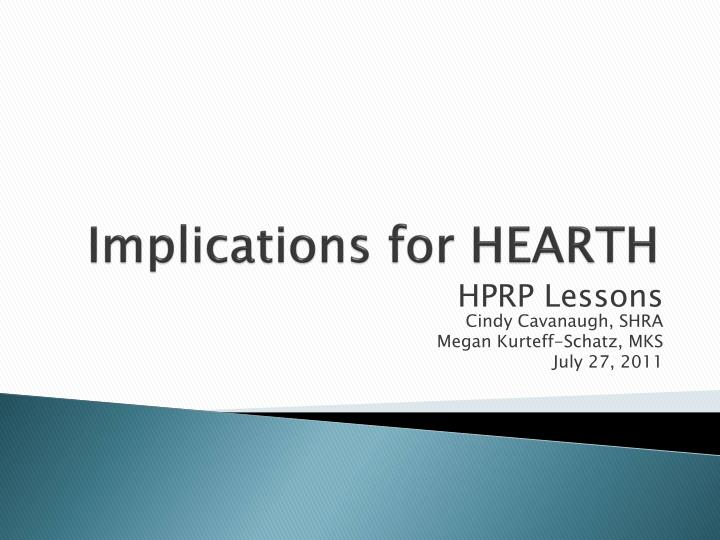 Implications for hearth