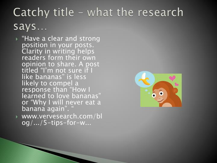 Catchy title – what the research says…
