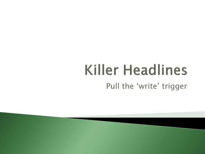 killer headlines