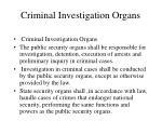 criminal investigation organs