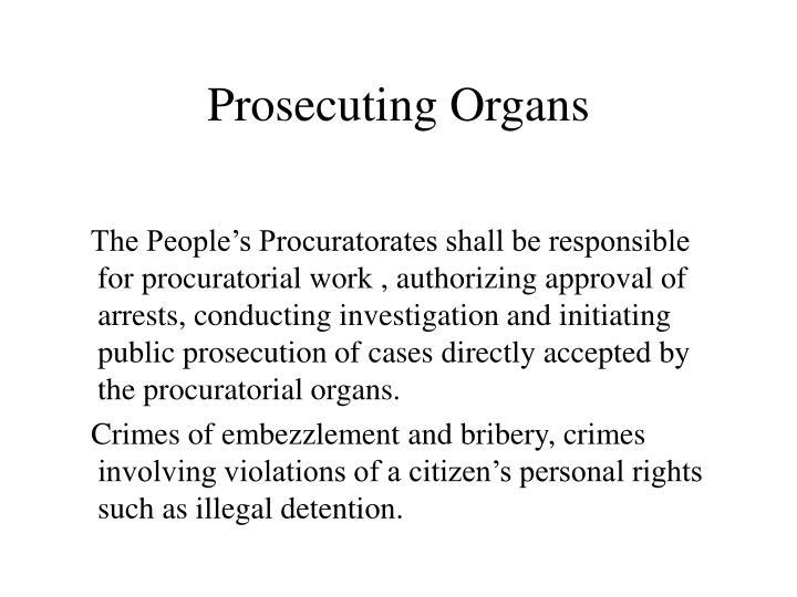 Prosecuting Organs