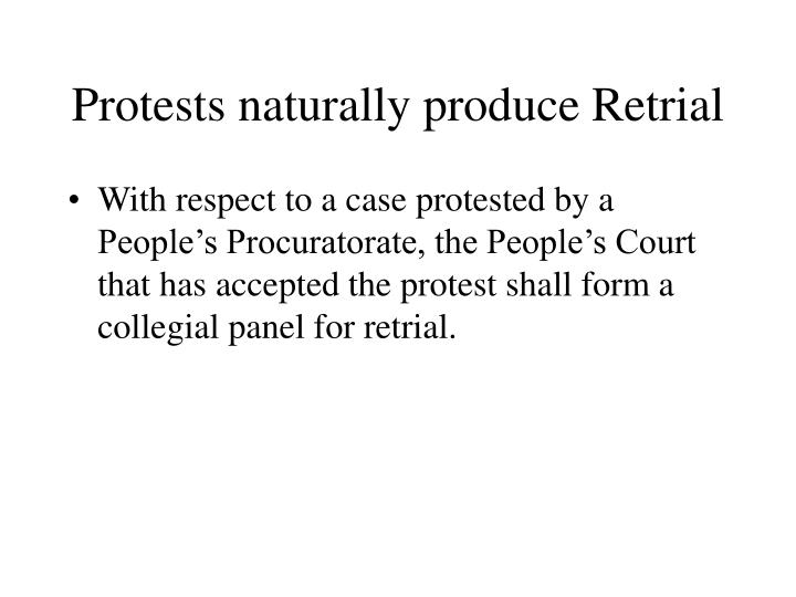 Protests naturally produce Retrial