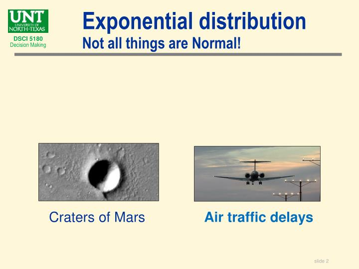 Exponential distribution not all things are normal