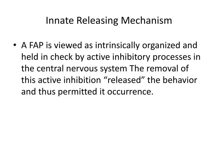 Innate Releasing Mechanism