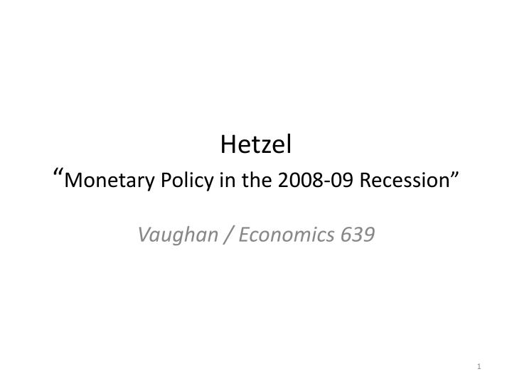 Hetzel monetary policy in the 2008 09 recession