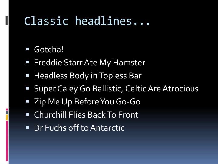 Classic headlines...