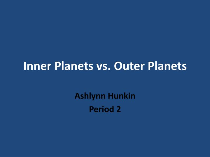 Inner planets vs outer planets