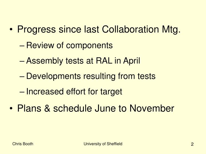 Progress since last Collaboration Mtg.