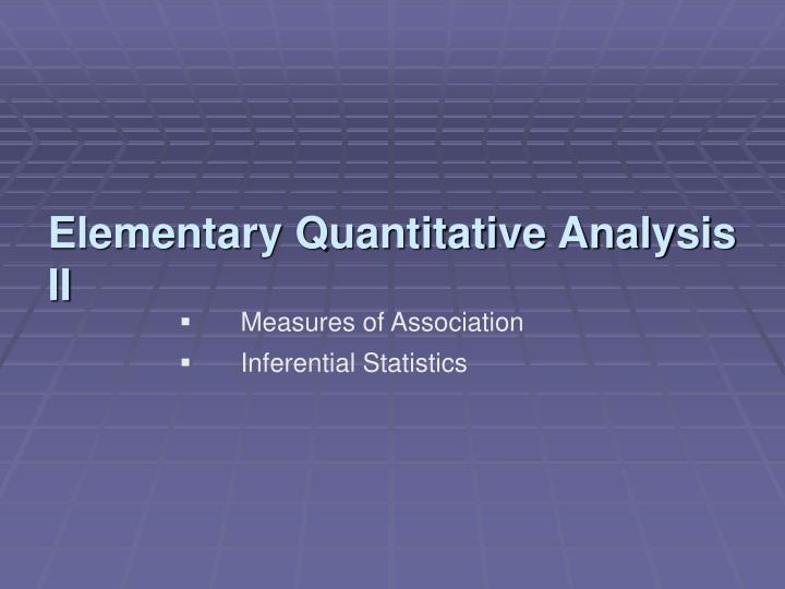 Elementary Quantitative Analysis II