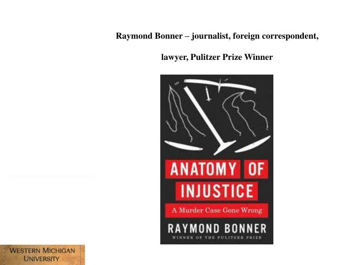 Raymond Bonner – journalist, foreign correspondent, lawyer, Pulitzer Prize Winner