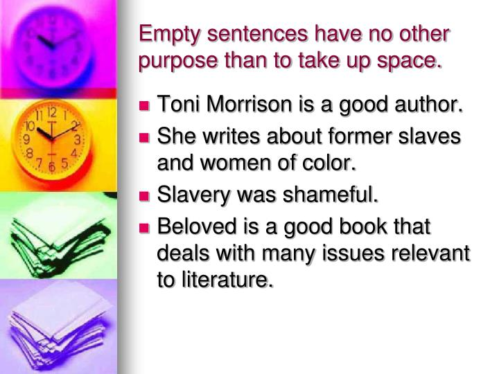 Empty sentences have no other purpose than to take up space.
