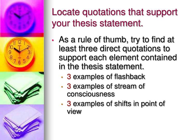Locate quotations that support your thesis statement.