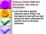 using our thesis statement from earlier let s write an introduction