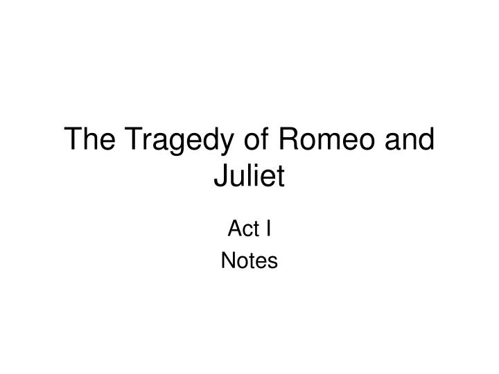 tragic hero essay romeo juliet