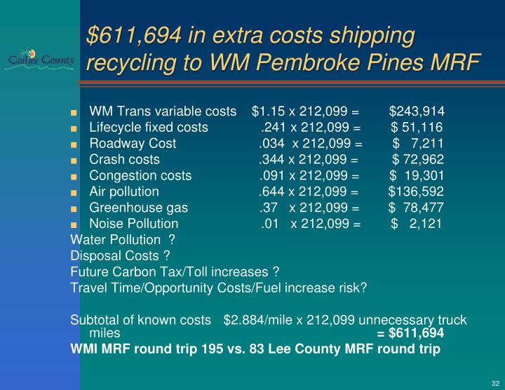 $611,694 in extra costs shipping recycling to WM Pembroke Pines MRF