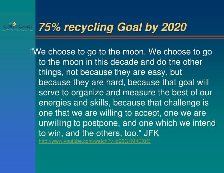 75% recycling Goal by 2020