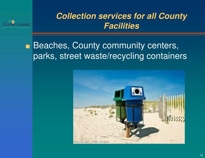 Collection services for all County Facilities
