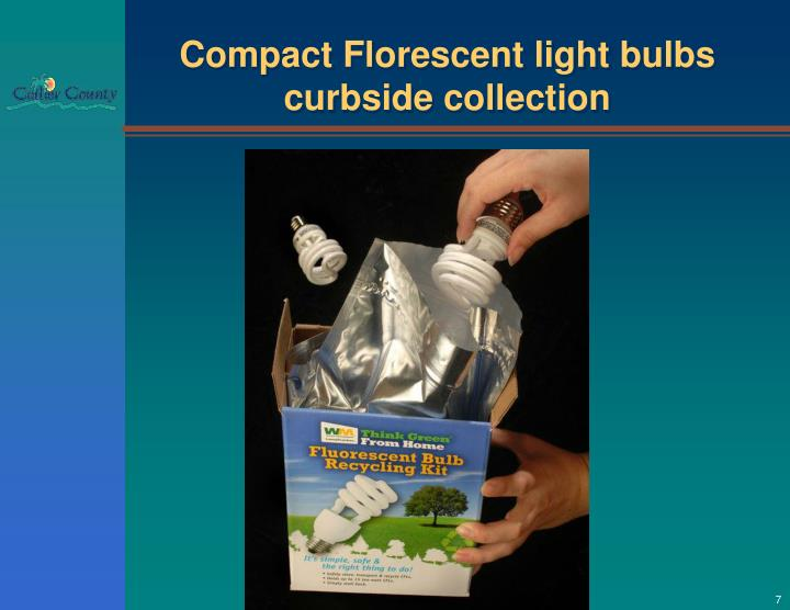 Compact Florescent light bulbs curbside collection