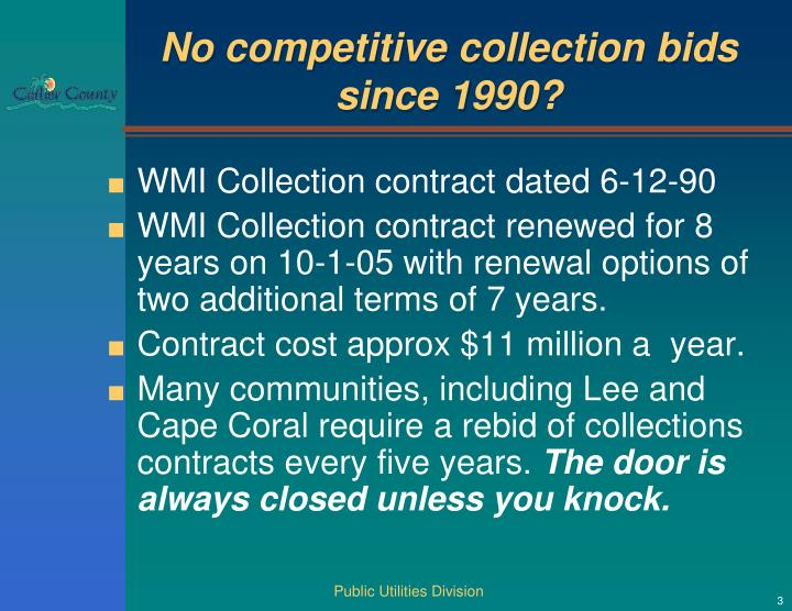 No competitive collection bids since 1990?