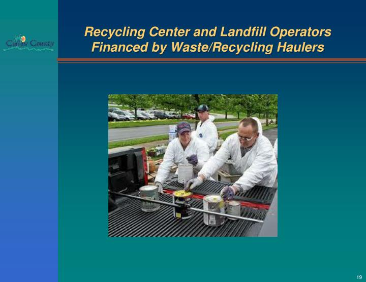 Recycling Center and Landfill Operators Financed by Waste/Recycling Haulers