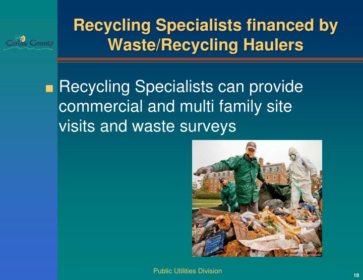 Recycling Specialists financed by Waste/Recycling Haulers