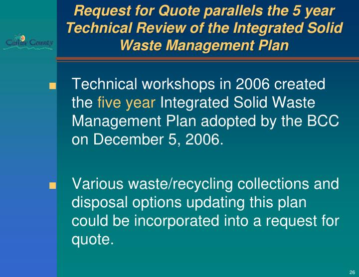 Request for Quote parallels the 5 year Technical Review of the Integrated Solid Waste Management Plan