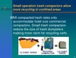 small operation trash compactors allow more recycling in confined areas