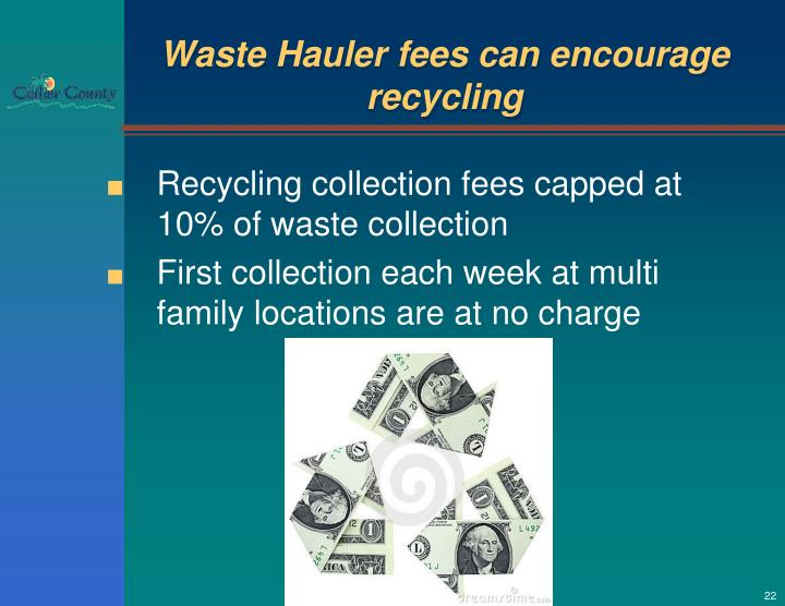 Waste Hauler fees can encourage recycling