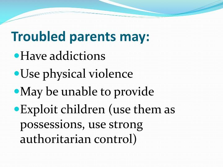 Troubled parents may