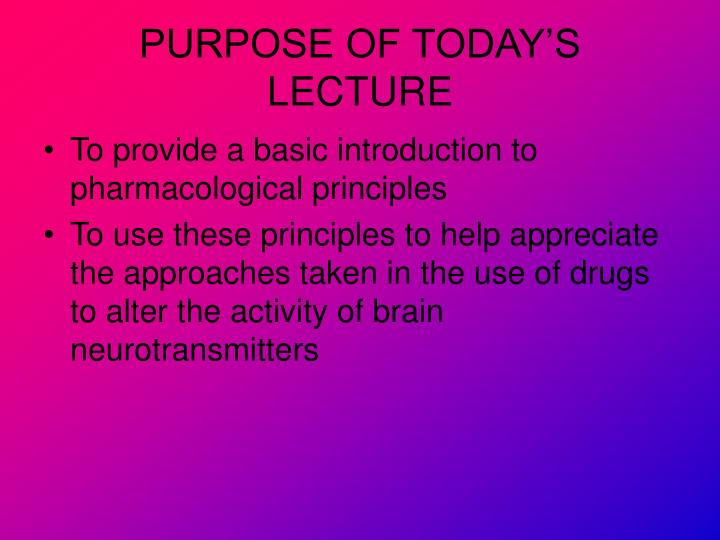 Purpose of today s lecture