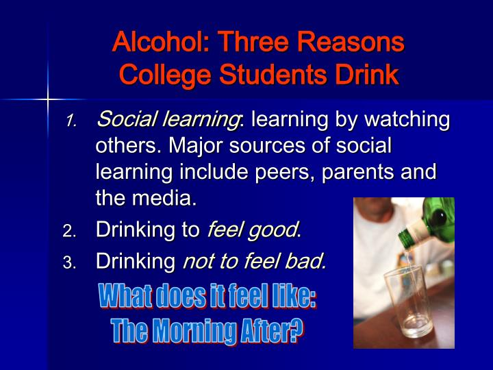 Alcohol: Three Reasons