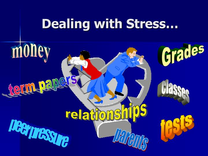 Dealing with Stress…