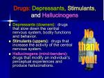 drugs depressants stimulants and hallucinogens